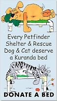 Every Petfinder shelter and rescue dog and cat deserve a Kuranda bed. Donate a bed.